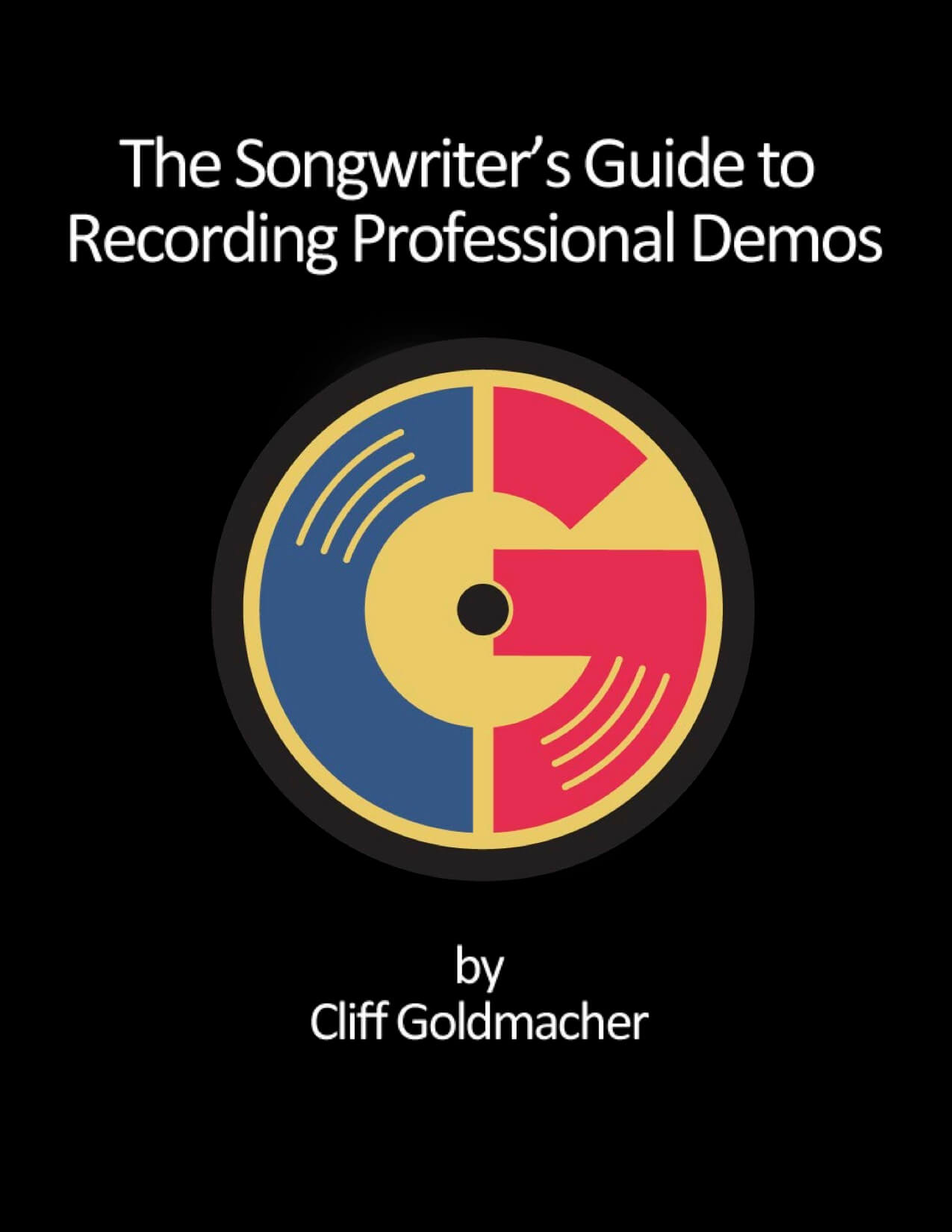Songwriters Guid - ebook by Cliff Goldmacher